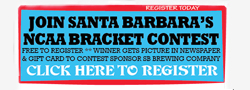 Join Santa Barbara's NCAA Bracket Contest. It's free to enter!!
